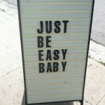 Just Be Easy